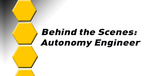 Behind the Scenes: Autonomy Engineer