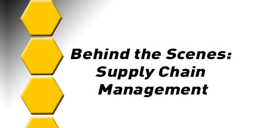Behind the Scenes: Supply Chain Management